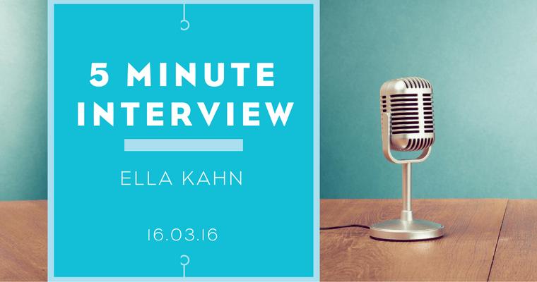 5 minutes with Ella Kahn