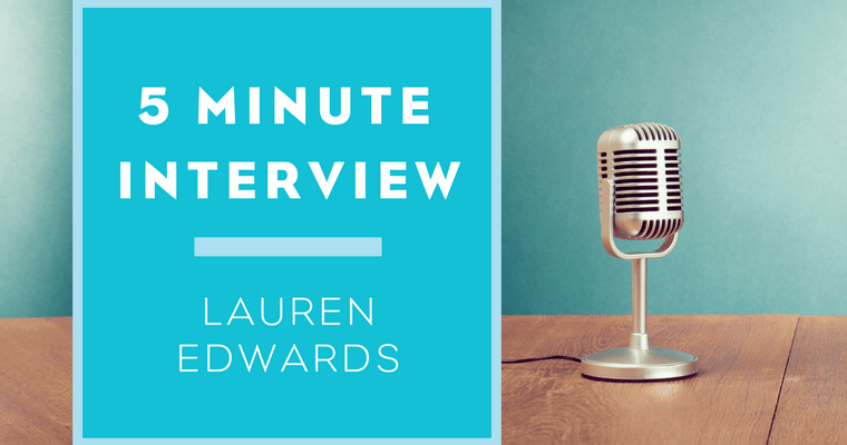 Five Minutes with Lauren Edwards