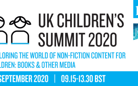 UK Children's Summit 2020 – Exploring The World of Non-Fiction Content for Children: Books & Other Media