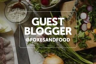 FoxesandfoodGuest Blogger