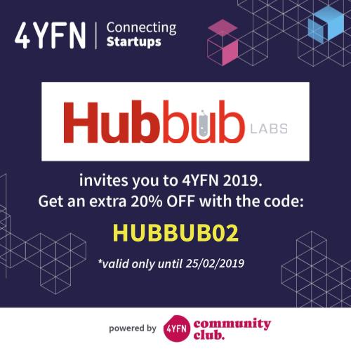Discount code 4YFN Barcelona 2019 Hubbub Labs