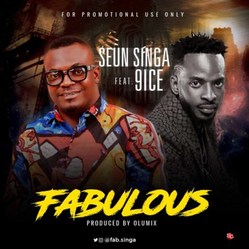 "Seun Singa – ""Fabulous"" ft. 9ice"