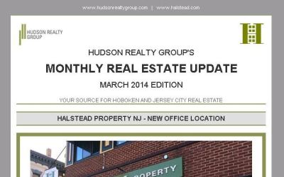 Hudson Realty Group Monthly Update – March 2014 Edition     Hoboken and Jersey City Real Estate