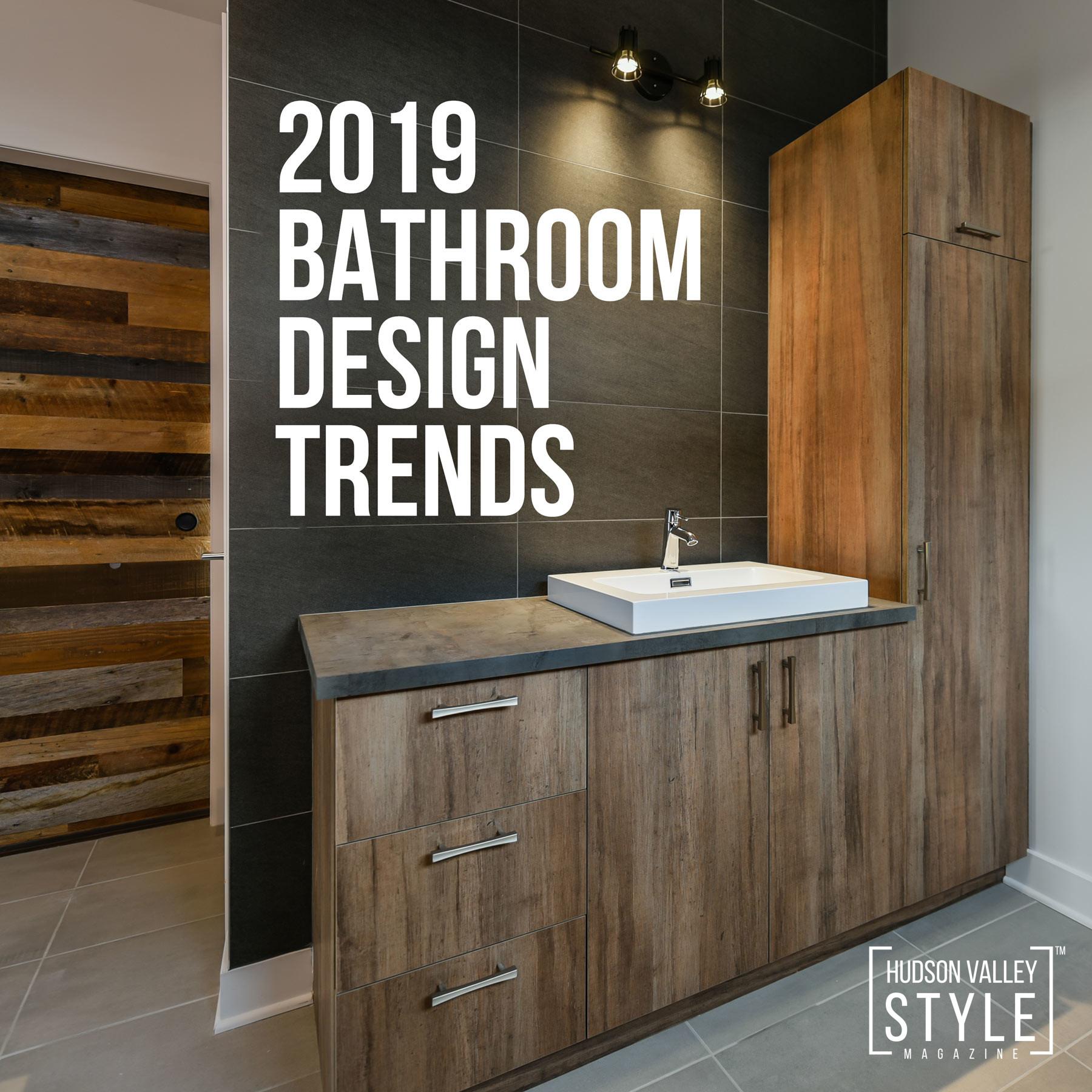 2019 Bathroom Design Trends Bathroom Design Ideas