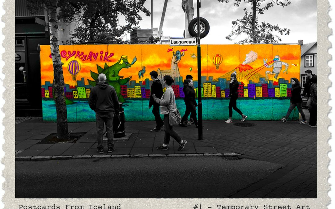 Postcards From Iceland, #1 – Temporary Street Art