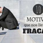 Los 10 motivos principales que nos llevan al fracaso