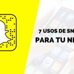 7 Usos de Snapchat Para Tu Negocio