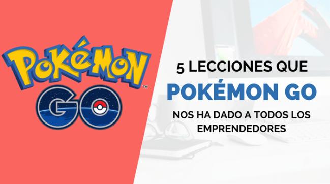 Ensenanzas Pokemon Go emprendedores