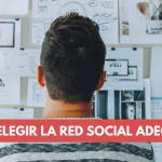 ¿Cómo elegir la red social más adecuada para una empresa o cliente?