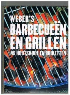 Weber Receptenboek: Barbecueën met houtskool en briketten