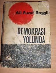 Ali Fuat Başgil- Demokrasi Yolunda