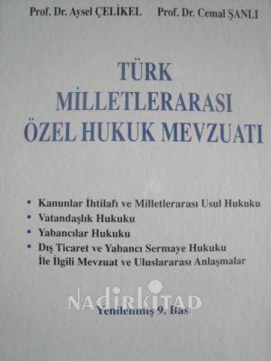 Aysel Çelikel Türk Milletlerarası Özel Hukuk Mevzuatı