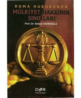 Bülent Tahiroğlu Roma-Hukukunda-Mulkiyet-Hakkinin-Sinirlari