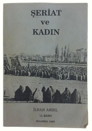 İlhan Arsel-Şeriat ve Kadın