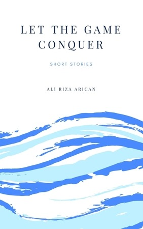Alirıza Arıcan - Let The Game Conquer