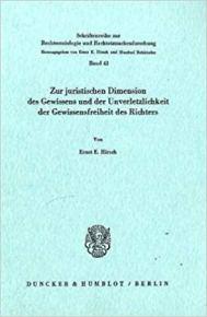 Zur juristischen Dimension des Gewissens und der Unverletzlichkeit der Gewissensfreiheit des Richters.
