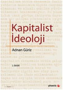 Kapitalist İdeoloji , Adnan Güriz