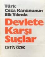 Çetin Özek- Türk Ceza Kanununun Elli Yılında Devlete Karşı Suçlar