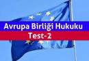 Avrupa Birliği Hukuku Test-2