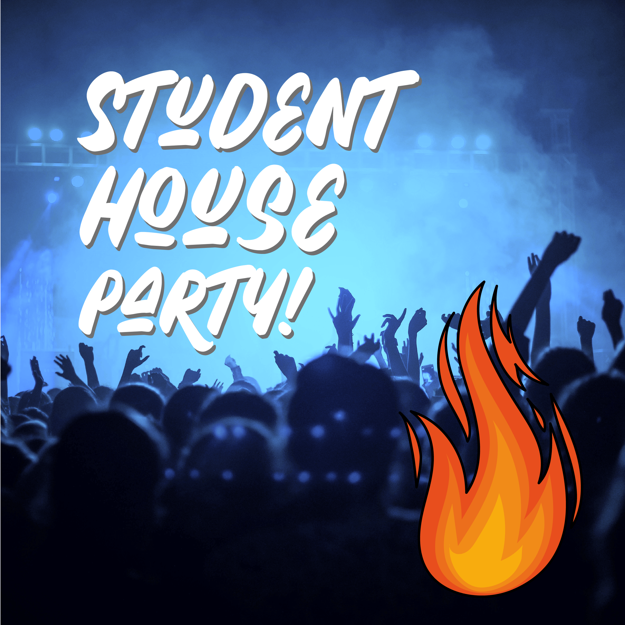 Student House Party!