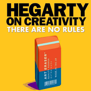 John Hegarty Creativity There Are No Rules