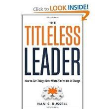 Photo of The Titleless Leader: How to Get Things Done When You're Not in Charge by Nan Russell