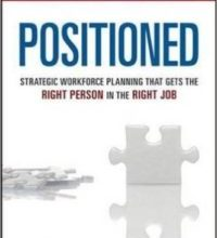 Photo of Positioned: Strategic Workforce Planning That Gets the Right Person in the Right Job