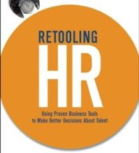 Photo of Retooling HR: Using Proven Business Tools to Make Better Decisions About Talent