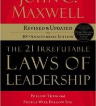 Photo of The 21 Irrefutable Laws of Leadership: Follow Them and People Will Follow You