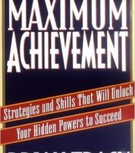 Photo of Maximum Achievement: Strategies and Skills that Will Unlock Your Hidden Powers to Succeed (Fireside Book)