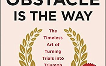 Photo of The Obstacle Is the Way: The Timeless Art of Turning Trials into Triumph