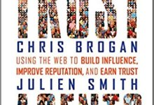 Photo of Trust Agents: Using the Web to Build Influence, Improve Reputation, and Earn Trust