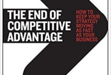 Photo of The End of Competitive Advantage: How to Keep Your Strategy Moving as Fast as Your Business