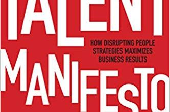 Photo of The Talent Manifesto: How Disrupting People Strategies Maximizes Business Results