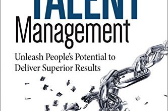 Photo of Demystifying Talent Management: Unleash People's Potential to Deliver Superior Results