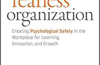 Photo of The Fearless Organization: Creating Psychological Safety in the Workplace for Learning, Innovation, and Growth