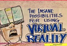 Photo of The Insane Possibilities of Virtual Reality