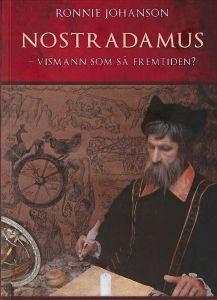 Ronnie Johanson Nostradamus – vismann som så fremtiden? Religionskritisk forlag, 2015