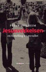 Peter Svalheim: Jesusvekkelsen – en fortelling fra 70-tallet Vårt Land forlag 2015.