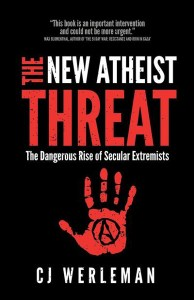 C.J. Werleman: The New Atheist Threat: The Dangerous Rise of Secular Extremists