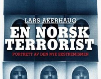 Lars Akerhaug En norsk terrorist – portrett av den nye ekstremismen Kagge forlag, 2015 172 sider