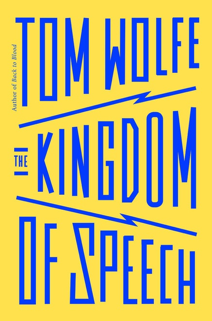 Tom Wolfe The Kingdom of Speech Little, Brown 2016