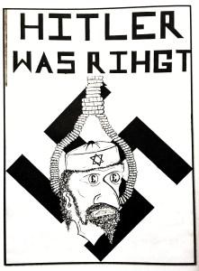 «HITLER WAS RIHGT». Rettskrivingen undergraver idden om at nazimiljøet består av folk fra en slags herskerrase.