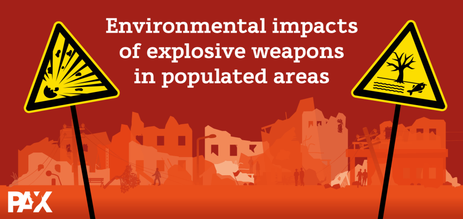PAX graphic on the environmental impacts of explosive weapons in populated areas.