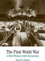 The First World War A Brief History with Documents