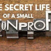 The Secret Life of a Small Nonprofit