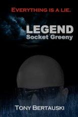 The Legend of Socket Greeny - Tony Bertauski