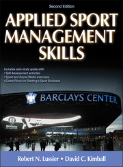 Applied Sport Management Skills 2nd Edition With Web Study Guide