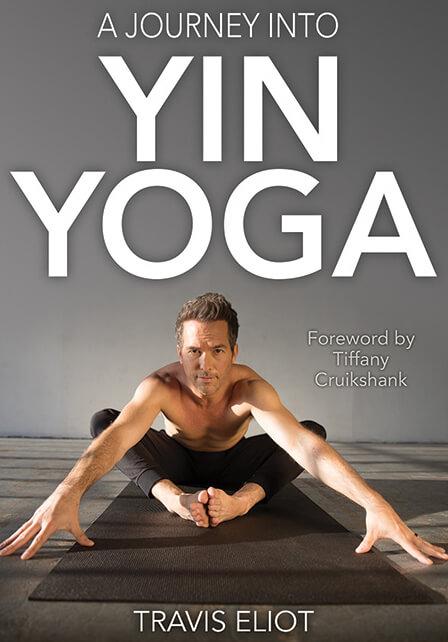 A Journey Into Yin Yoga Travis Eliot