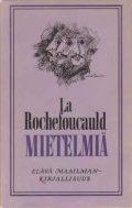 La Rochefoucauld: Mietelmiä, Otava 1994